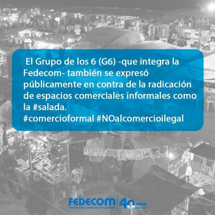 El Grupo de los 6 (G6) también se expresó públicamente en contra de la radicación de espacios comerciales informales.